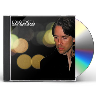 Doug Edgell GHOST INSIDE MY MEMORY CD