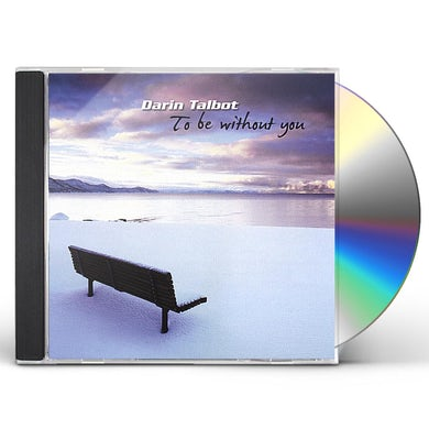 Darin Talbot TO BE WITHOUT YOU CD