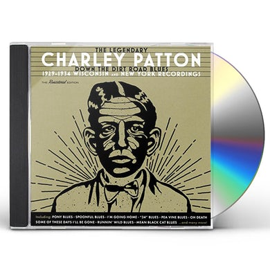 Charley Patton DOWN THE DIRT ROAD BLUES: 1929-1934 WISCONSIN & CD