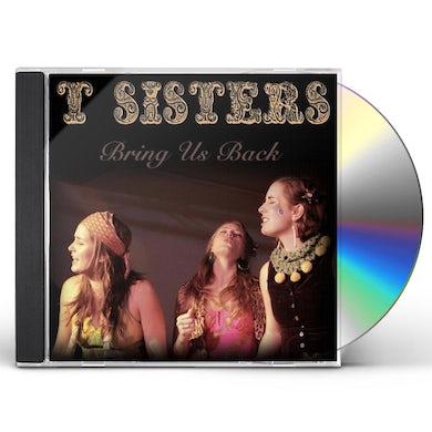 T Sisters BRING US BACK CD