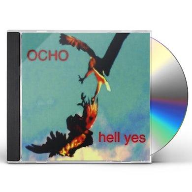 Ocho HELL YES CD