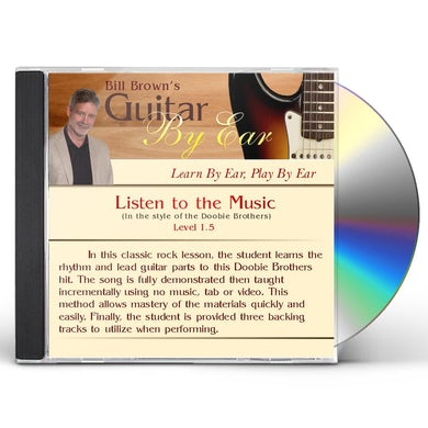 Bill Brown GUITAR BY EAR: LISTEN TO THE MUSIC CD