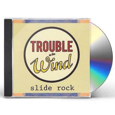 Trouble In The Wind SLIDE ROCK CD