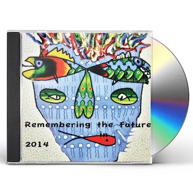 Stanley Sagov REMEMBERING THE FUTURE IN 2014 CD