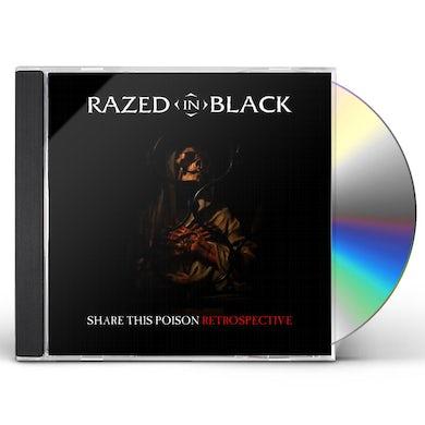 Razed In Black SHARE THIS POISON - RETROSPECTIVE CD