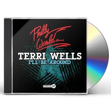 Terri Wells I'LL BE AROUND CD