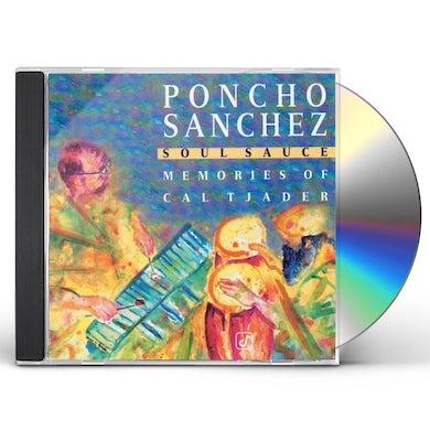 Poncho Sanchez SOUL SAUCE: MEMORIES OF CAL TJADER CD