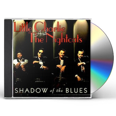 Little Charlie & The Nightcats SHADOW OF THE BLUES CD