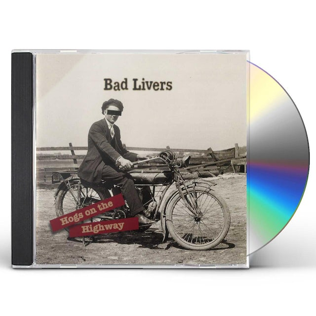Bad Livers HOGS ON THE HIGHWAY CD