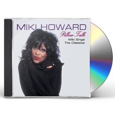 PILLOW TALK: MIKI HOWARD SINGS THE R&B CLASSICS CD