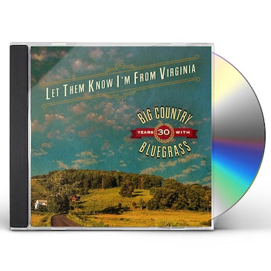 Big Country Bluegrass LET THEM KNOW I'M FROM VIRGINIA CD