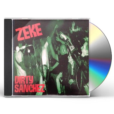 Zeke DIRTY SANCHEZ CD