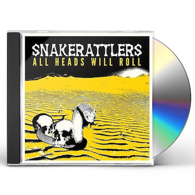 Snakerattlers ALL HEADS WILL ROLL CD