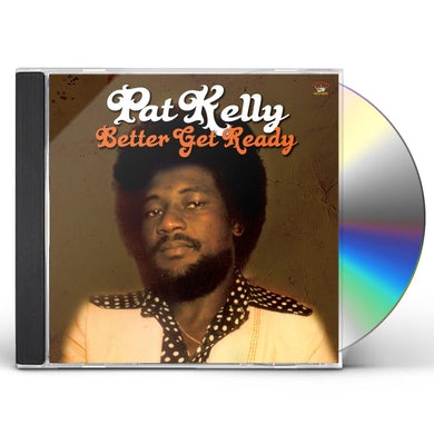 Pat Kelly BETTER GET READY CD