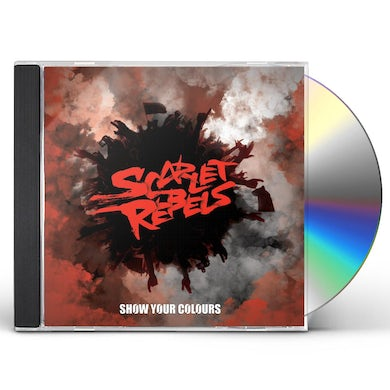 Scarlet Rebels SHOW YOUR COLOURS CD