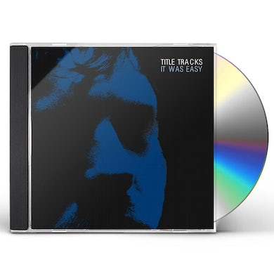 Title Tracks IT WAS EASY CD