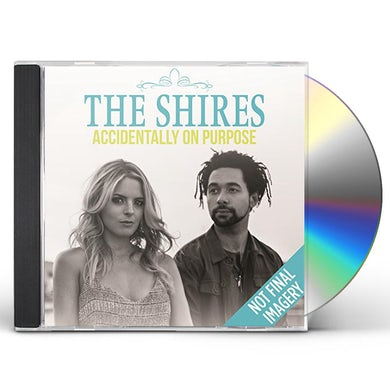 SHIRES ACCIDENTALLY ON PURPOSE CD