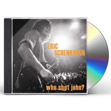 Eric Schenkman Who Shot John? CD