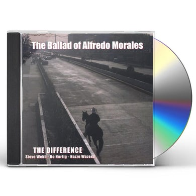 Difference BALLAD OF ALFREDO MORALES CD