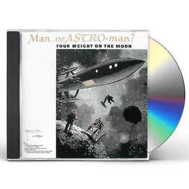 Man Or Astro-Man YOUR WEIGHT ON THE MOON CD