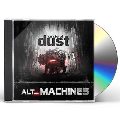 Circle of Dust ALT_MACHINES CD