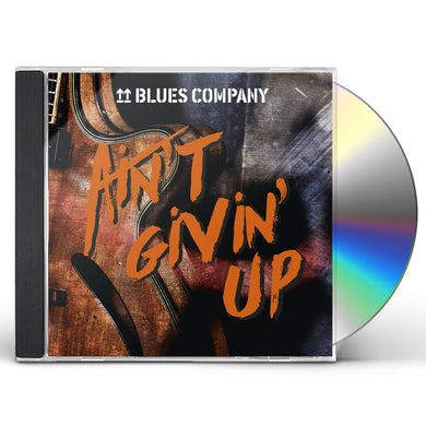 Blues Company AIN'T GIVIN' UP CD