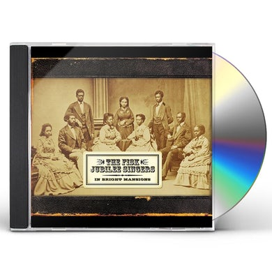 Fisk Jubilee Singers IN BRIGHT MANSIONS CD