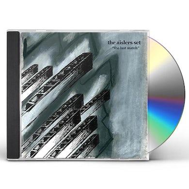 The Aislers Set LAST MATCH CD