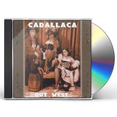 CADALLACA OUT WEST CD