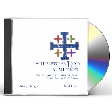 Marty Haugen I WILL BLESS THE LORD AT ALL TIMES CD