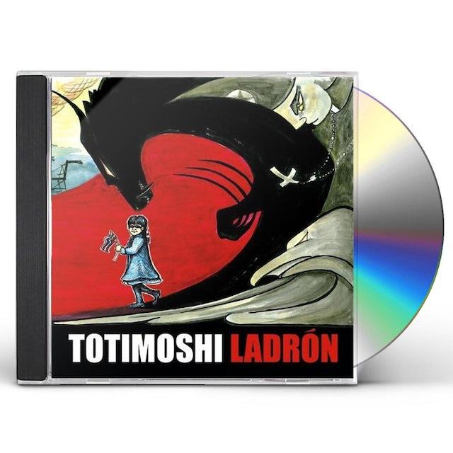 Totimoshi LADRON CD