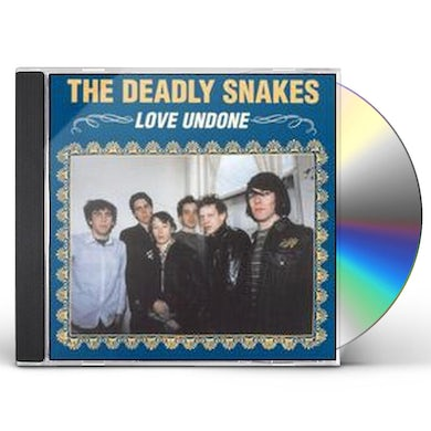 Deadly Snakes LOVE UNDONE CD
