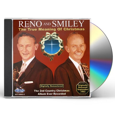 Reno & Smiley TRUE MEANING OF CHRISTMAS CD