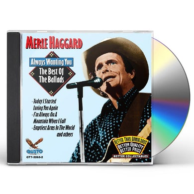 Merle Haggard ALWAYS WANTING YOU: THE BEST OF THE BALLADS CD