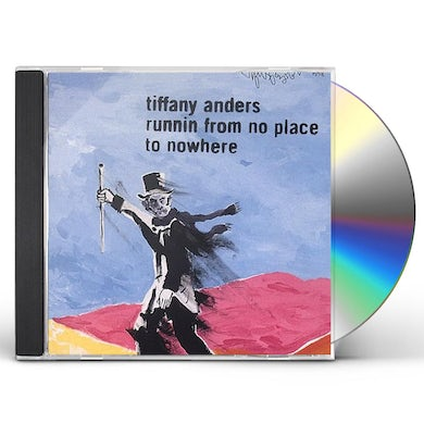 Tiffany Anders RUNNING FROM NO PLACE TO NOWHERE CD