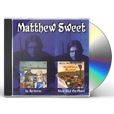Matthew Sweet IN REVERSE / BLUE SKY ON MARS CD