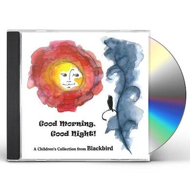 Blackbird GOOD MORNING GOOD NIGHT CD