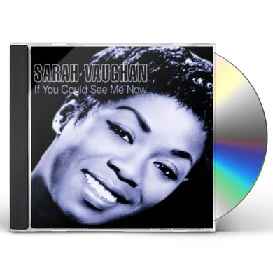 Sarah Vaughan IF YOU COULD SEE ME NOW CD