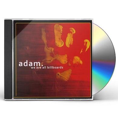 ADAM WE ARE ALL BILLBOARDS CD