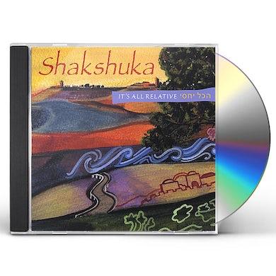 Shakshuka IT'S ALL RELATIVE CD