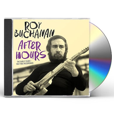 Roy Buchanan AFTER HOURS: EARLY YEARS 1957-1962 RECORDINGS CD