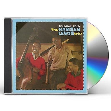 HOUR WITH THE RAMSEY LEWIS TRIO + 3 BONUS TRACKS CD