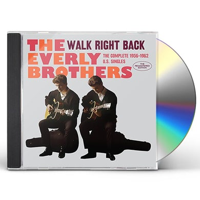 The Everly Brothers WALK RIGHT BACK: COMPLETE 1956-1962 U.S. SINGLES CD