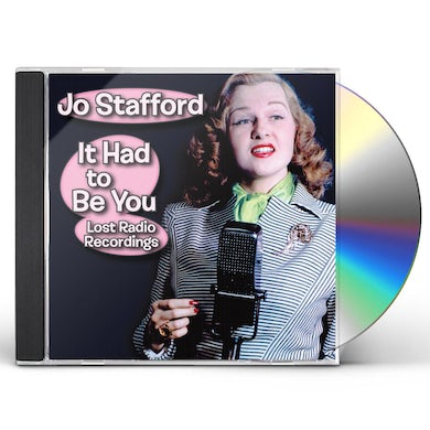 Jo Stafford IT HAD TO BE YOU - LOST RADIO RECORDINGS CD