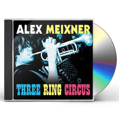 Alex Meixner THREE RING CIRCUS CD