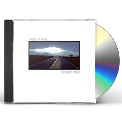 happy ashtray SEVENTY MILES CD