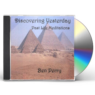 Ben Perry DISCOVERING YESTERDAY PAST LIFE MEDITATIONS CD