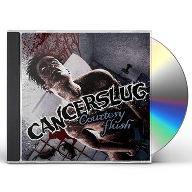Cancerslug COURTESY FLUSH CD