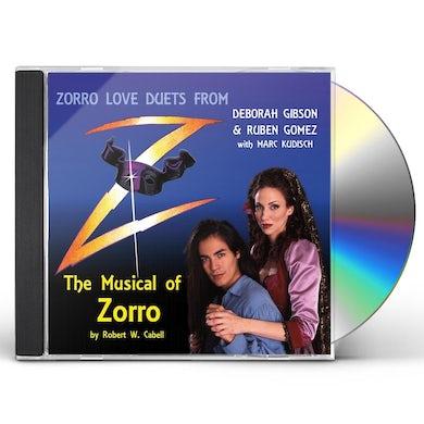 Deborah Gibson ZORRO LOVE DUETS: THE MUSICAL OF ZORRO CD