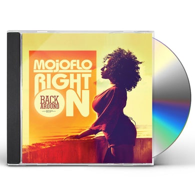 Mojoflo RIGHT ON! (BACK AROUND) CD